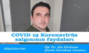 Koronavirüs salgınının faydaları COVID19
